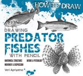 Drawing Predator Fish with Pencil
