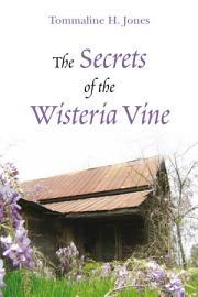 The Secrets Of The Wisteria Vine