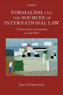 Formalism and the Sources of International Law PDF