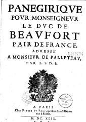 Panegiriqve pour monseignevr le dvc de Beavfort, pair de France, adressé à monsievr de Palleteav, par L. S. D. B[onair]: Partie2