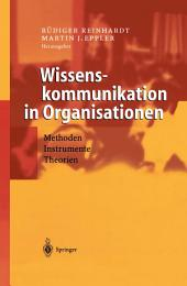 Wissenskommunikation in Organisationen: Methoden - Instrumente - Theorien