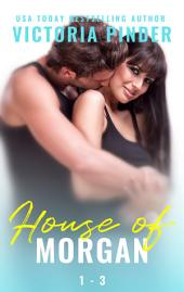The House of Morgan Books 1-3