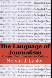 The Language of Journalism: Newspaper culture. Volume one