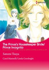 The Prince's Housekeeper Bride/Prince Incognito: Harlequin Comics