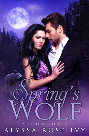 Spring s Wolf  A Court of Shifters Chronicles  2