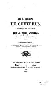 Vie du Cardinal De Cheverus, archevèque de Bordeaux