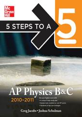 5 Steps to a 5 AP Physics B&C, 2010-2011 Edition: Edition 3