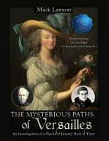 The Mysterious Paths Of Versailles PDF