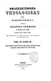 Praelectiones theologicae: Continens tractatus de locis theologicis partes secundam et tertiam, Volume 2