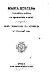 Maria Stuarda: tragedia lirica in quattro parti : da rappresentarsi nel Teatro di Cuneo il carnovale 1843