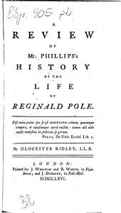 A Review of Mr. Phillip's History of the Life of Reginald Pole