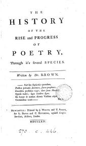 The history of the rise and progress of poetry