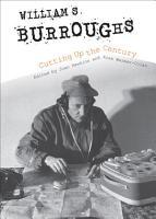 William S  Burroughs Cutting Up the Century PDF