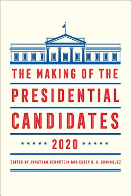 The Making of the Presidential Candidates 2020