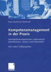Kompetenzmanagement in der Praxis: Mitarbeiterkompetenzen systematisch identifizieren, nutzen und entwickeln