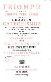 Triomph vande christelycke leere ofte Grooten catechismus: met eene breede verklaringhe van alle syne voornaemste stucken ende eene korte wederlegginghe van den catechismvs der calvinisten, Volume 2