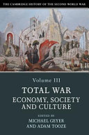 The Cambridge History of the Second World War  Volume 3  Total War  Economy  Society and Culture PDF