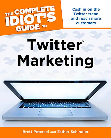 The Complete Idiot s Guide to Twitter Marketing PDF