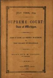 Supreme Court. July Term, 1859, at Lansing. John P. Cook and Henry Waldron, Appellees, V. the President and Trustees of the Village of Hillsdale, Nelson Shattuck and Charles W. Peterson, Appellants