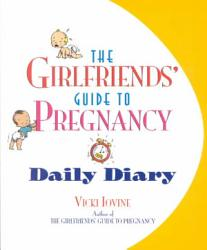 The Girlfriends  Guide to Pregnancy Daily Diary PDF