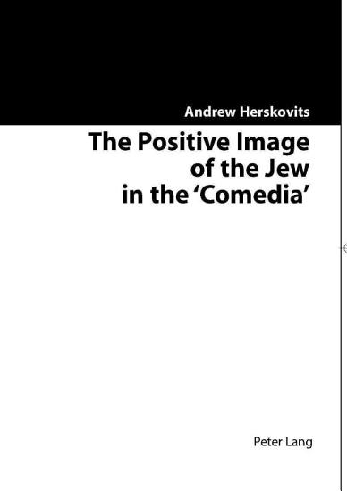 The Positive Image of the Jew in the  comedia  PDF