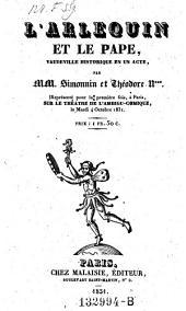 L'arlequin et le pape, vaudeville historique en 1 acte