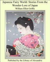 Japanese Fairy World: Stories From the Wonder-Lore of Japan