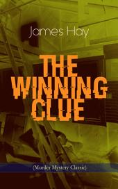 THE WINNING CLUE (Murder Mystery Classic): A Detective Novel