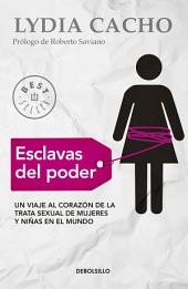 Esclavas del poder: Un viaje al corazón de la trata sexual de mujeres y niñas en el mundo