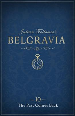 Julian Fellowes's Belgravia Episode 10: The Past Comes Back