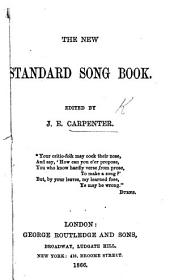 The New Standard Song Book. Edited by J. E. Carpenter