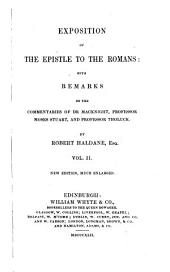 Exposition of the Epistle to the Romans: With Remarks on the Commentaries of Dr. MacKnight, Professor Moses Stuart, and Professor Tholuck, Volume 2