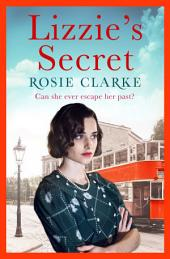 Lizzie's Secret: A gritty heart-warming saga