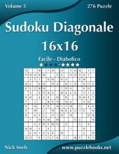 Sudoku Diagonale 16x16 - Da Facile a Diabolico - Volume 5 - 276 Puzzle