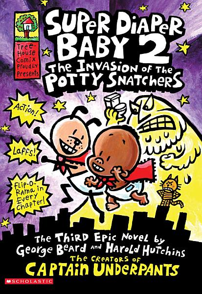 Download Super Diaper Baby  2  The Invasion of the Potty Snatchers Book