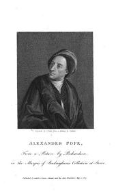 The Works of Alexander Pope, Esq: Sappho to Phaon. Eloisa to Abelard. The temple of fame. January and May. The wife of Bath. The first book of Statius's Thebais. The fable of Dryope. Vertumnus and Pomona. Imitations [of English poets] Miscellanies. Epitaphs