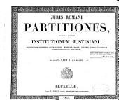 Juris Romani partitiones, secundum ordinem Institutionum Justiniani, ex interpretationibus Arnoldi Vinnii, Heineccii, Roger Tuldeni, Lorri et aliorum jurisconstultorum desumptae