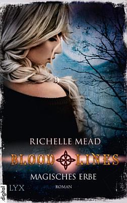 Bloodlines   Magisches Erbe PDF