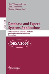 Database and Expert Systems Applications: 16th International Conference, DEXA 2005, Copenhagen, Denmark, August 22-26, 2005, Proceedings
