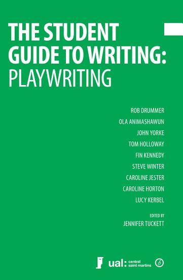 The Student Guide to Writing  Playwriting PDF