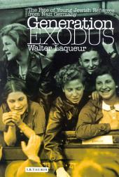 Generation Exodus: The Fate of Young Jewish Refugees from Nazi Germany