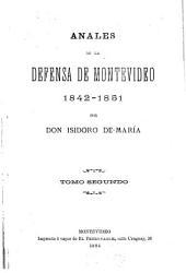Anales de la defensa de Montevideo, 1842-1851: Volumen 2