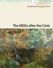 Global Monitoring Report, 2010: The MDGs after the Crisis
