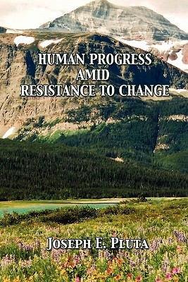 Human Progress Amid Resistance to Change