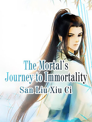 The Mortal   s Journey to Immortality