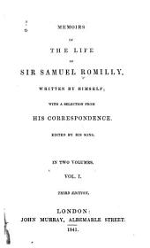 Memoirs of the Life of Sir Samuel Romilly: Volume 1