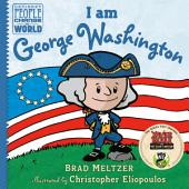 I am George Washington