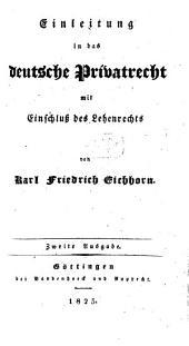 Einleitung in das deutsche Privatrecht: mit Einschluß des Lehenrechts