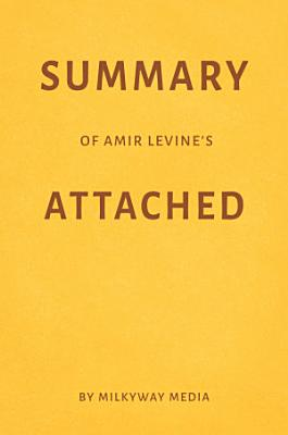 Summary of Amir Levine   s Attached by Milkyway Media