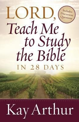 Lord  Teach Me to Study the Bible in 28 Days